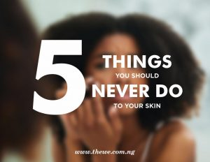 5 HARMFUL SKINCARE PRACTICES